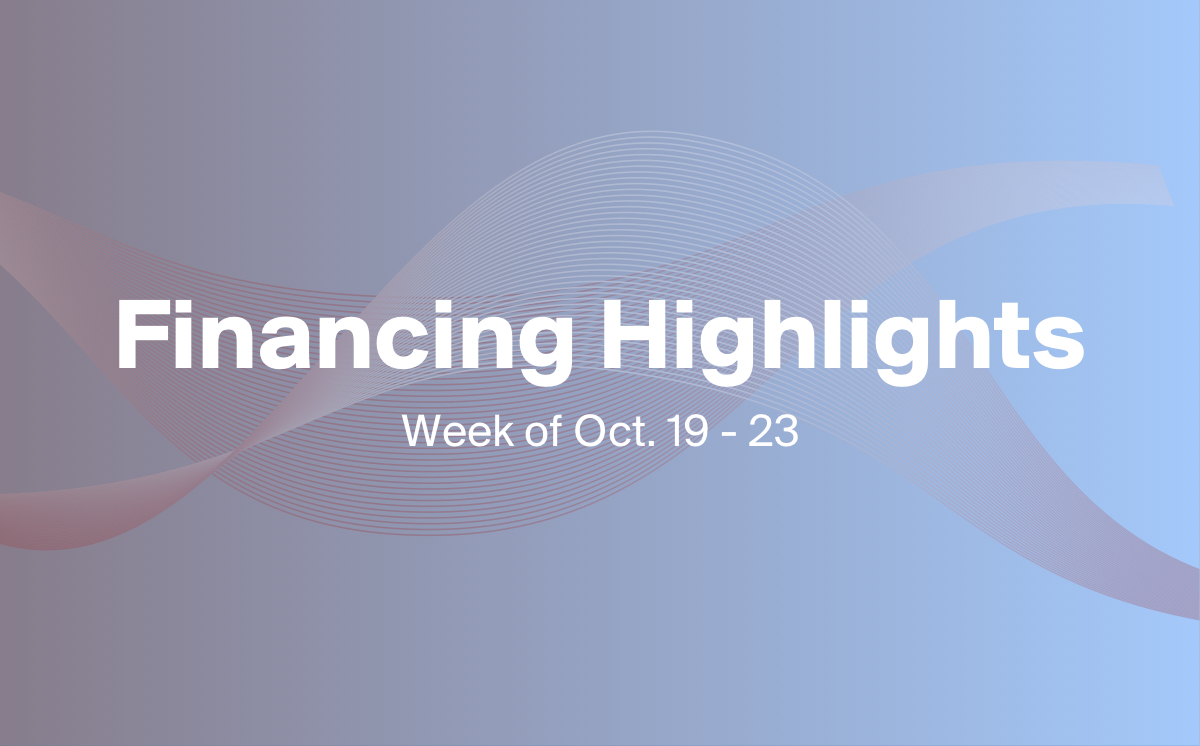 3 Financings You Need to Know About This Week (Oct. 19-23)